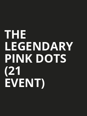 The Legendary Pink Dots (21+ Event) at Sunset Tavern
