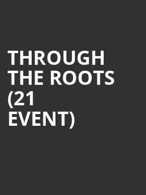 Through The Roots (21+ Event) at Nectar Lounge