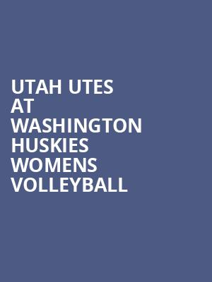 Utah Utes at Washington Huskies Womens Volleyball at Alaska Airlines Arena