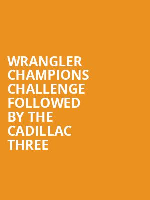 Wrangler Champions Challenge followed by The Cadillac Three at Puyallup Fairgrounds