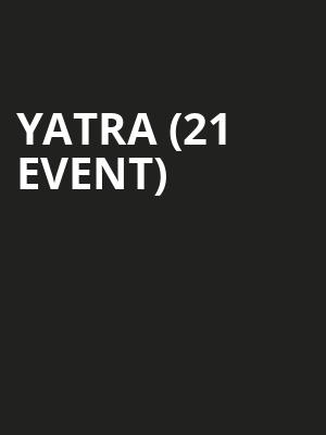 Yatra (21+ Event) at El Corazon
