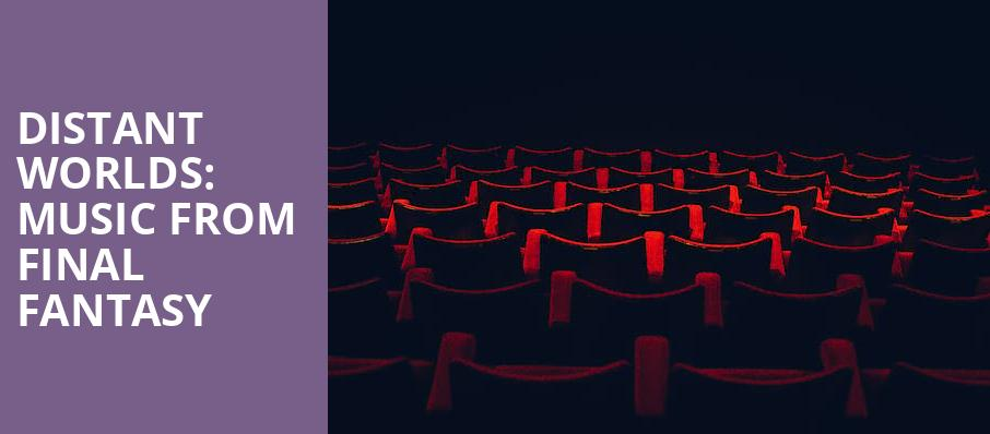 Distant Worlds: Music From Final Fantasy - Benaroya Hall, Seattle