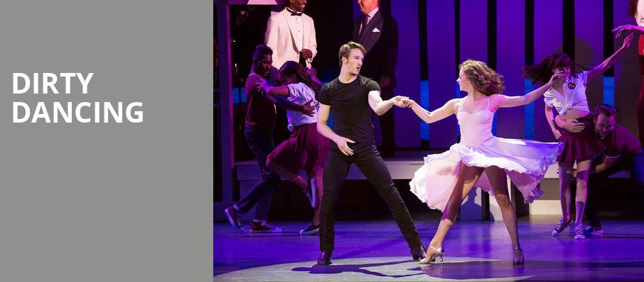 Dirty Dancing, Toyota Center, Seattle