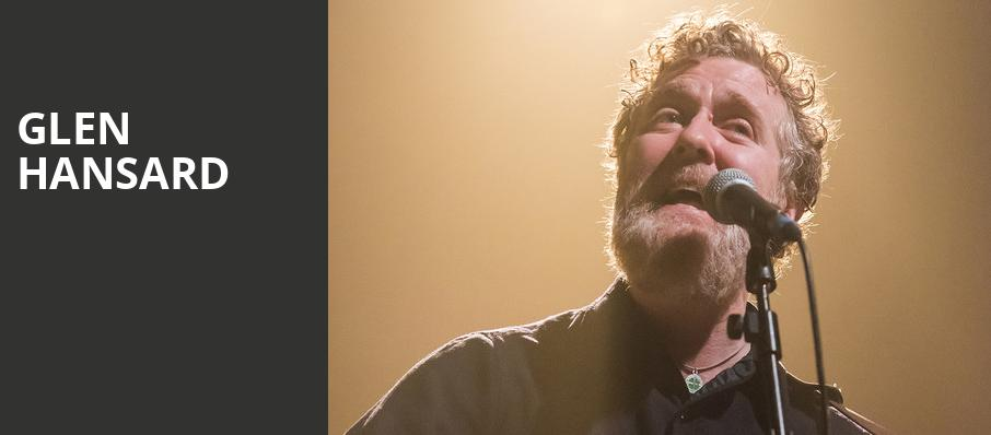 Glen Hansard, Moore Theatre, Seattle