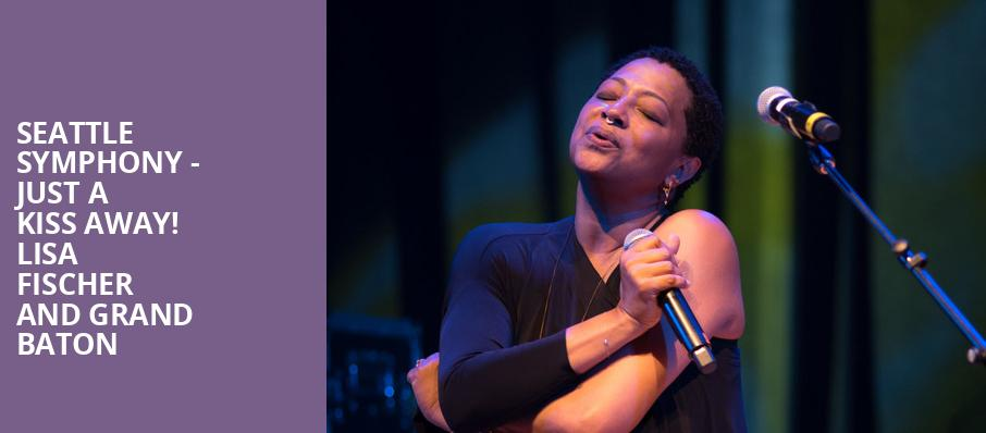 Seattle Symphony Just a Kiss Away Lisa Fischer and Grand Baton, Benaroya Hall, Seattle