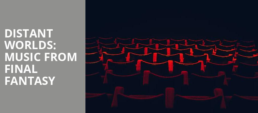 Distant Worlds Music From Final Fantasy, Benaroya Hall, Seattle