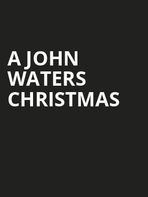 A John Waters Christmas Poster