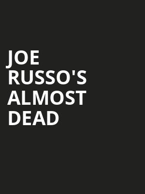 Joe Russos Almost Dead, Paramount Theatre, Seattle