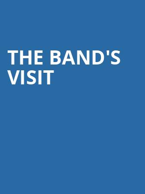 The Bands Visit, Paramount Theatre, Seattle