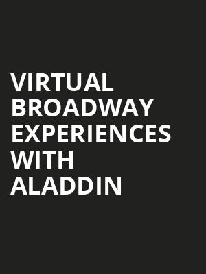Virtual Broadway Experiences with ALADDIN Poster